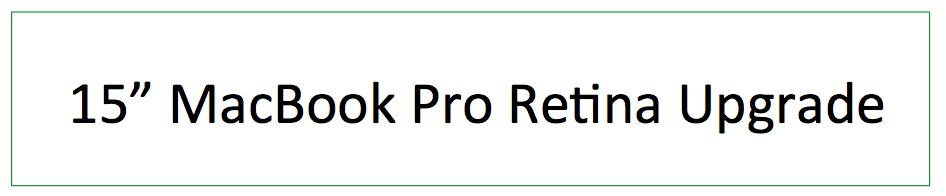 "MacBook Pro Retina SSD upgrade, MacBook Pro Retina SSD upgrade, Retina MacBook pro SSD upgrade, MacBook Pro 13"" Retina SSD upgrade, MacBook Pro 15"" Retina SSD upgrade, MacBook Pro Retina upgrade, MacBook Pro Retina 1TB SSD upgrade, MacBook Pro Retina 512Gb SSD upgrade"
